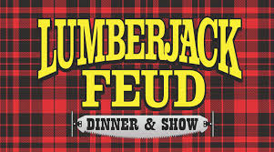 Lumber Jack Feud Dinner Show Conveniently          Located to Fireside Chalet-Cabin Rentals 1-6 Bedroom Luxury-Affordable Homes
